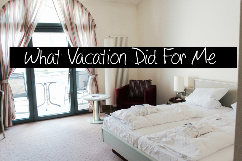 What-Vacation-Did-For-Me